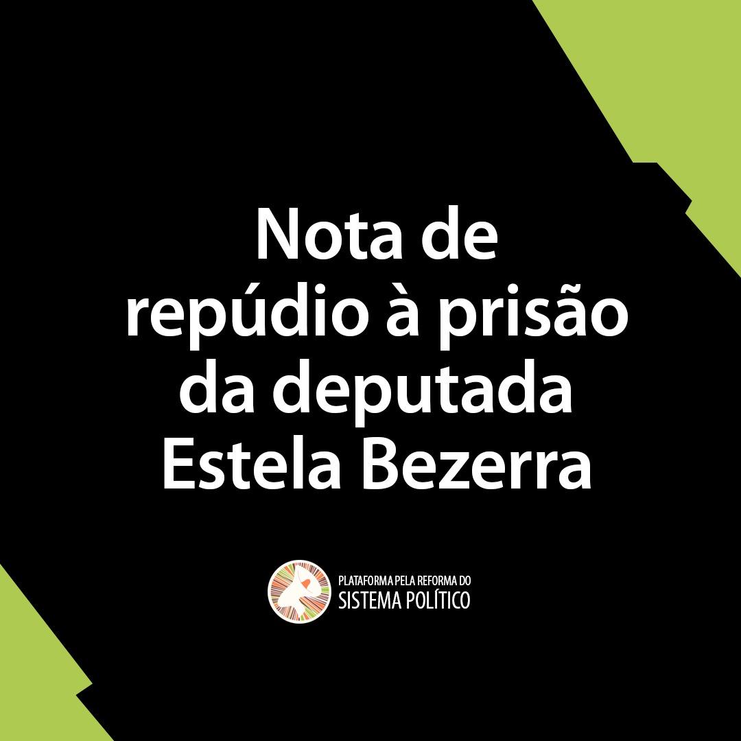 Nota de repúdio à prisão da deputada Estela Bezerra