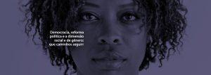 Protagonismo e revisão histórica: mulheres negras no centro do poder