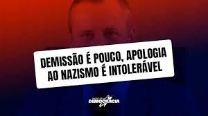 Demissão é pouco, apologia ao nazismo é intolerável