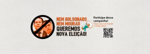 Nem Bolsonaro, nem Mourão: queremos nova eleição!