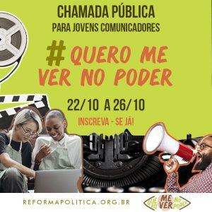 Chamada pública seleciona jovens comunicadores para campanha #QueroMeVerNoPoder