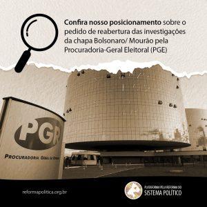 Procuradoria-Geral Eleitoral (PGE) pede reabertura das investigações sobre a chapa Bolsonaro/Mourão