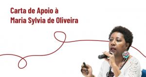 Read more about the article Carta de Apoio à Maria Sylvia de Oliveira